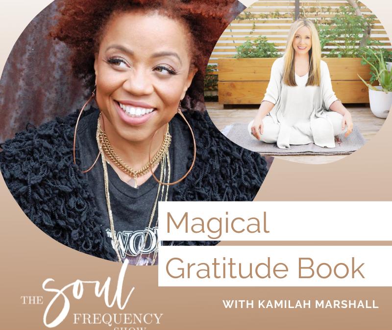 The Magical Gratitude Book | Kamilah Marshall