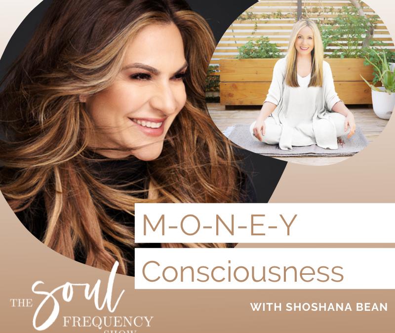 M-O-N-E-Y Consciousness | Shoshana Bean