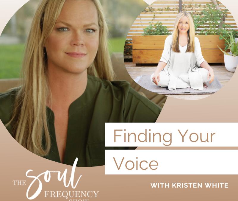 Finding Your Voice | Kristen White