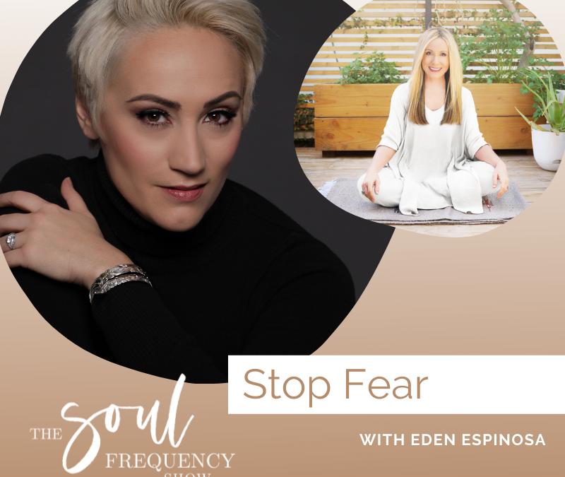 Stop Fear | Eden Espinosa