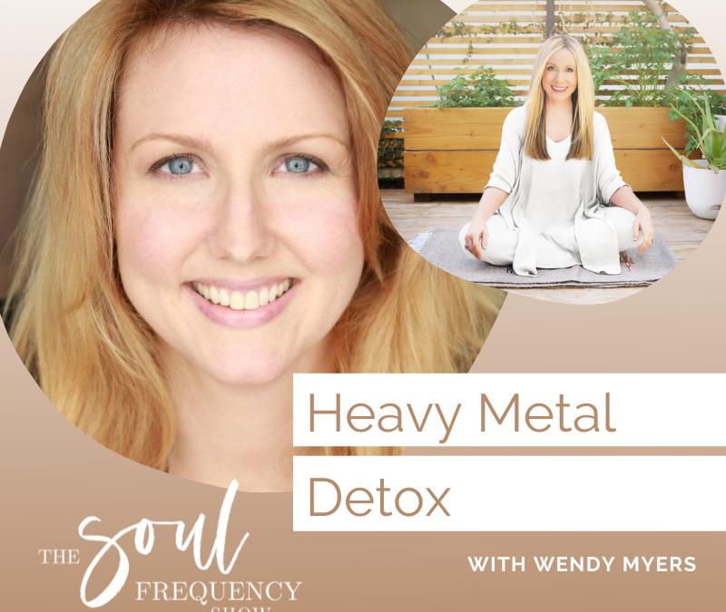Heavy Metal Detox | Wendy Myers