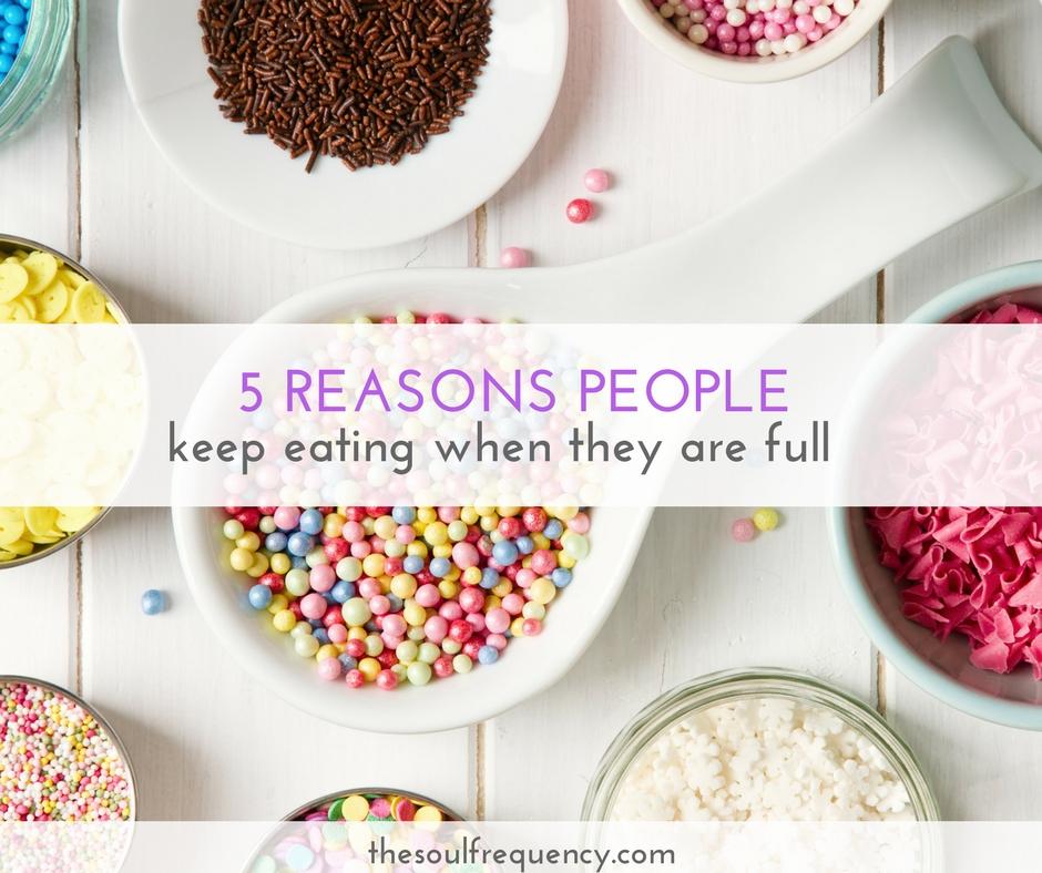 reasons People Keep Eating