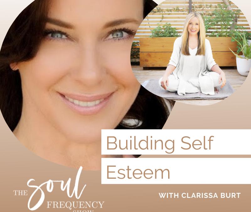 Building Self Esteem | Clarissa Burt
