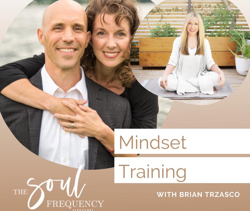 Sensation Based Mindset Training | Brian Trzaskos