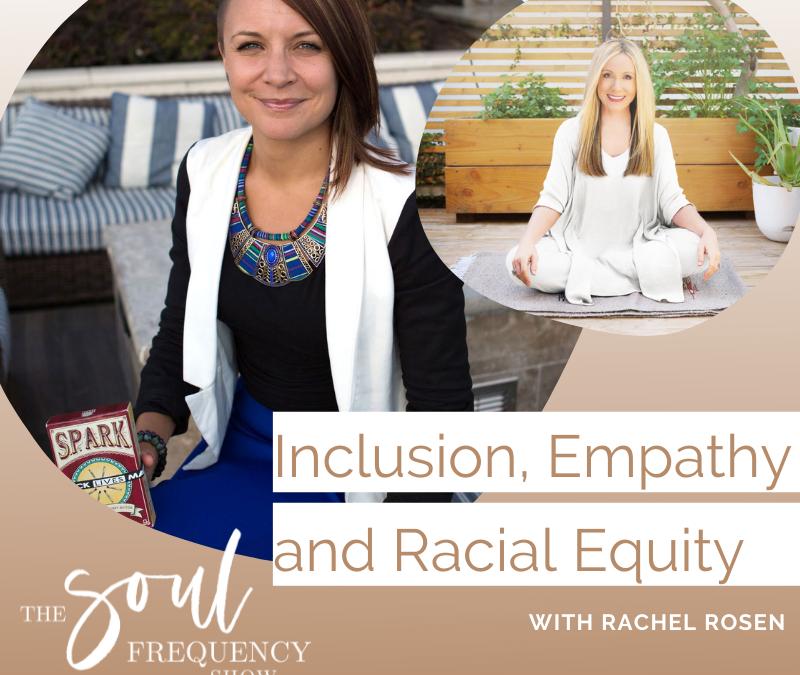 Inclusion, Empathy and Racial Equity | Rachel Rosen