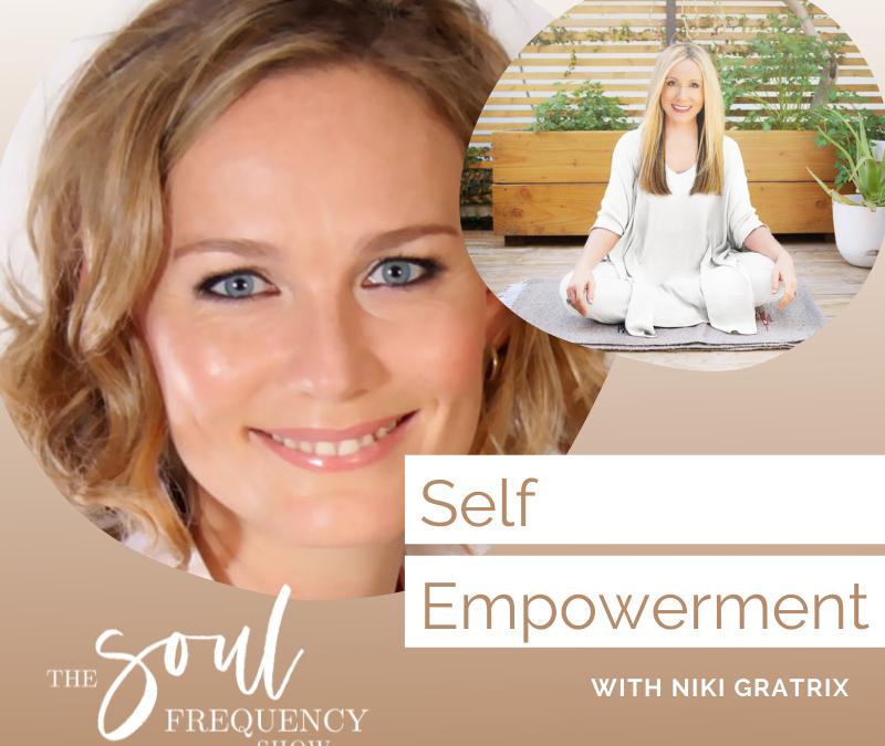 Self Empowerment | Niki Gratrix