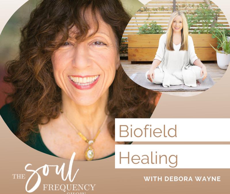 Biofield Healing | Debora Wayne