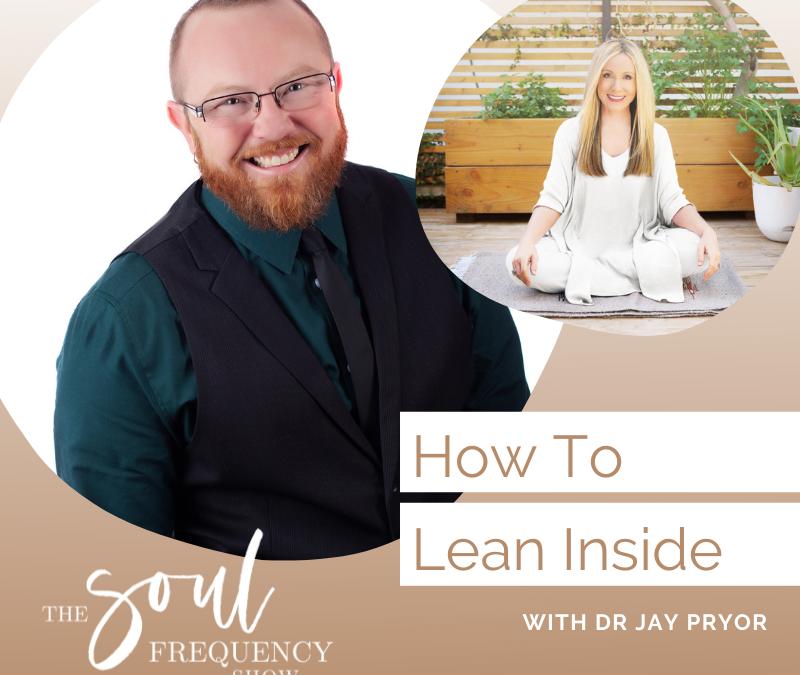 How To Lean Inside | Jay Pryor