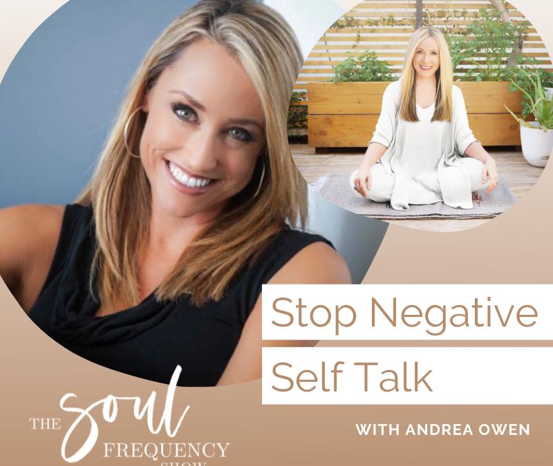 Stop Negative Self Talk | Andrea Owen