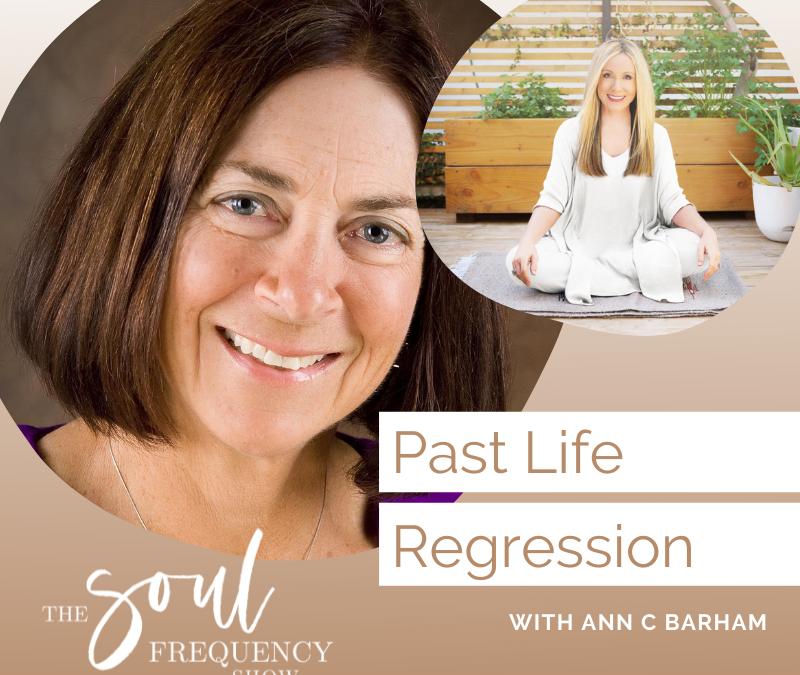 Past Life Regression | Ann C. Barham