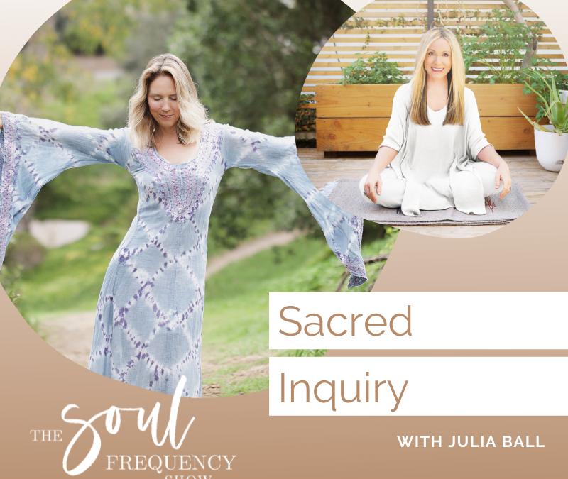Sacred Inquiry | Julia Ball