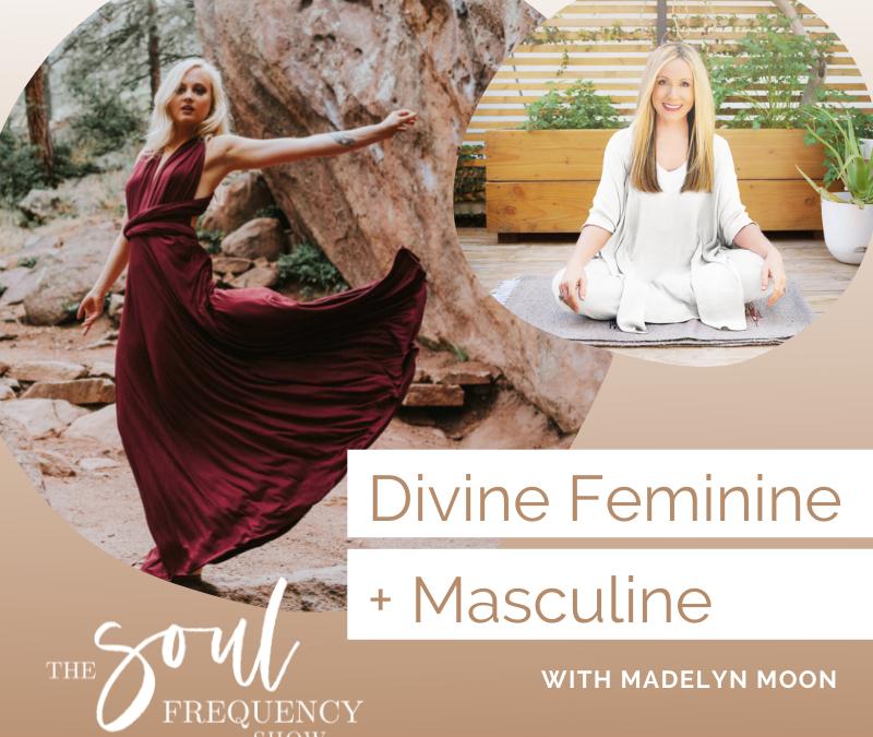 Divine Feminine and Masculine | Madelyn Moon