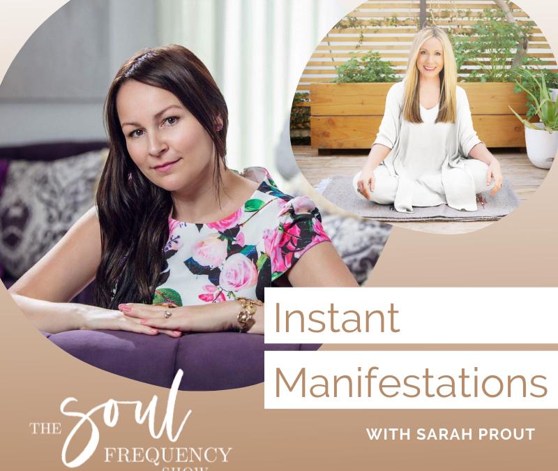 Instant Manifestations | Sarah Prout
