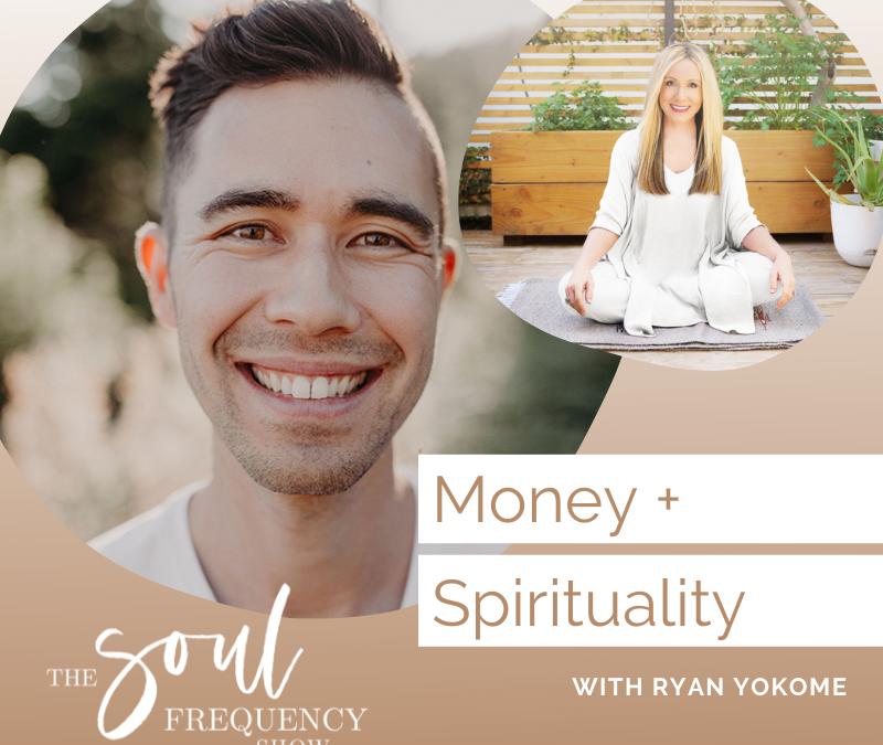 Money and Spirituality | Ryan Yokome