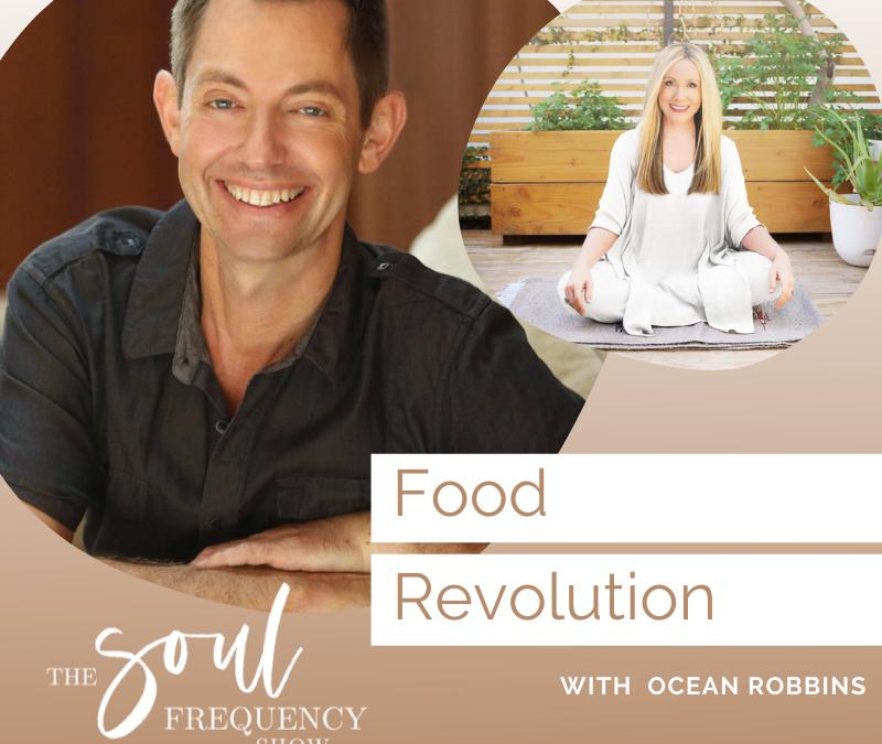 The Food Revolution | Ocean Robbins