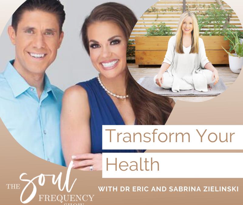 Transform Your Health | Dr Eric and Sabrina Zielinski