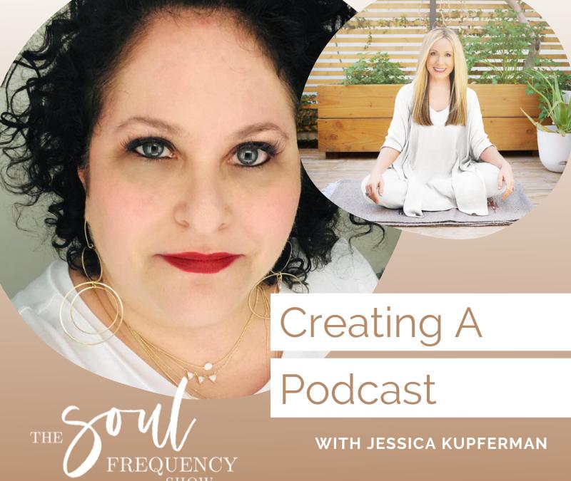 Creating A Podcast | Jessica Kupferman