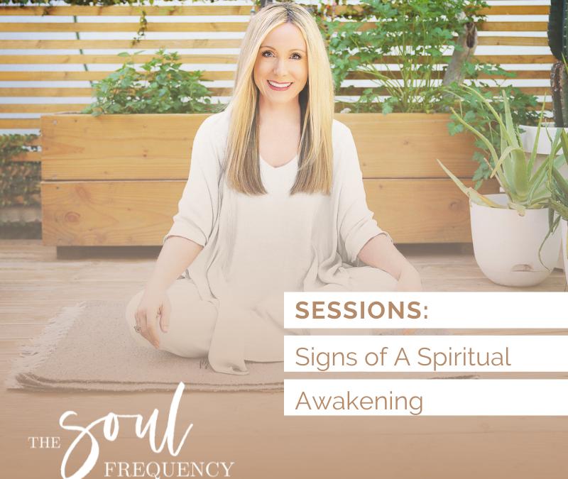 Sessions: Signs Of A Spiritual Awakening