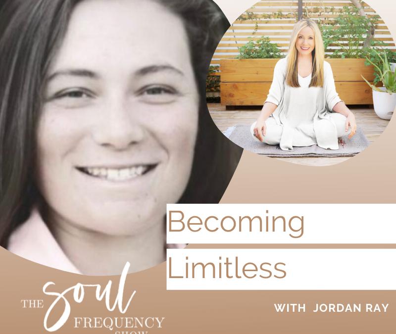 Becoming Limitless | Jordan Ray