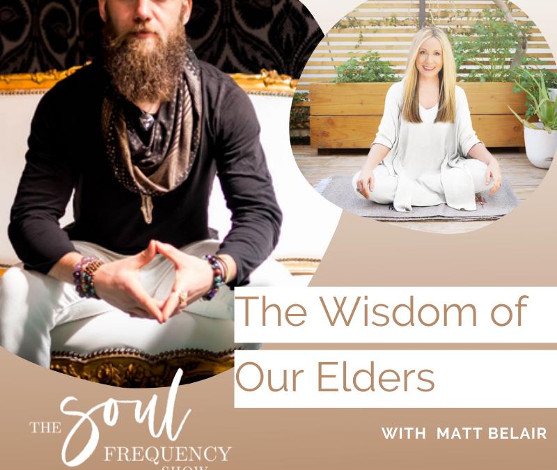 The Wisdom of Our Elders | Matthew Belair