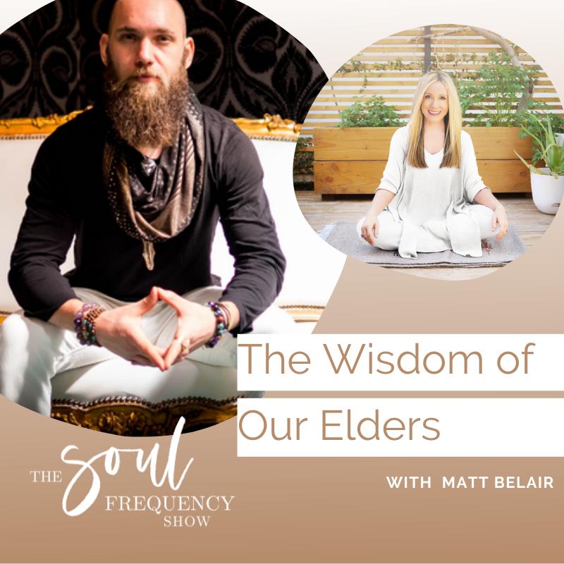 The Wisdom of Our Elders Matt Belair