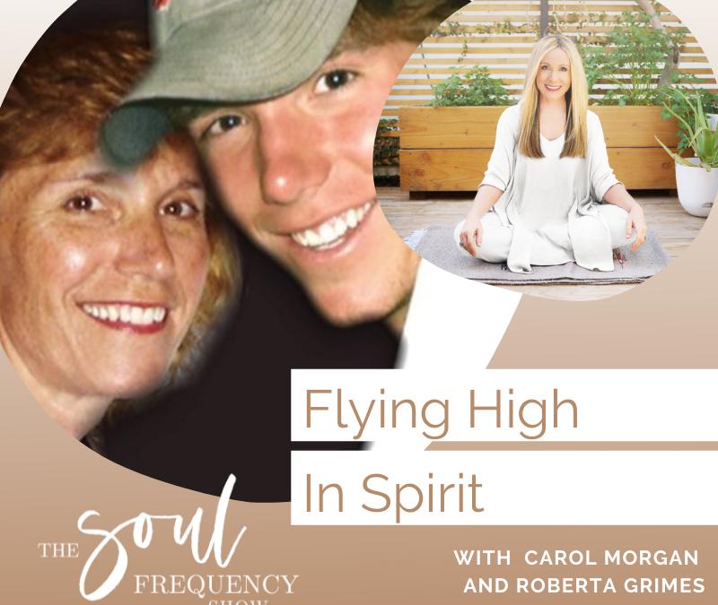 Flying High In Spirit | Carol Morgan and Roberta Grimes