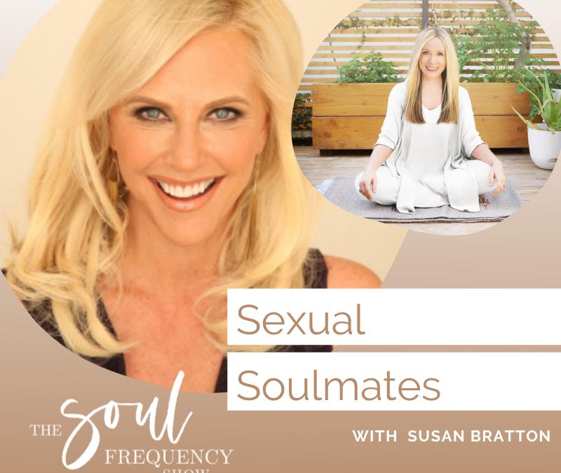 Sexual Soulmates | Susan Bratton