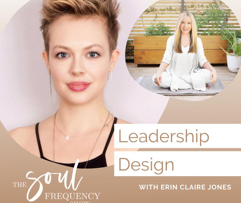 Leadership Design | Erin Claire Jones