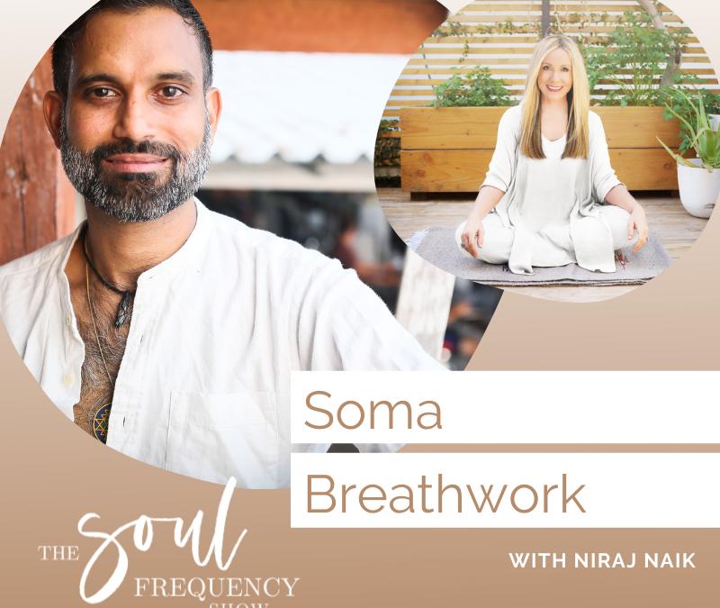 SOMA Breathwork | Niraj Naik