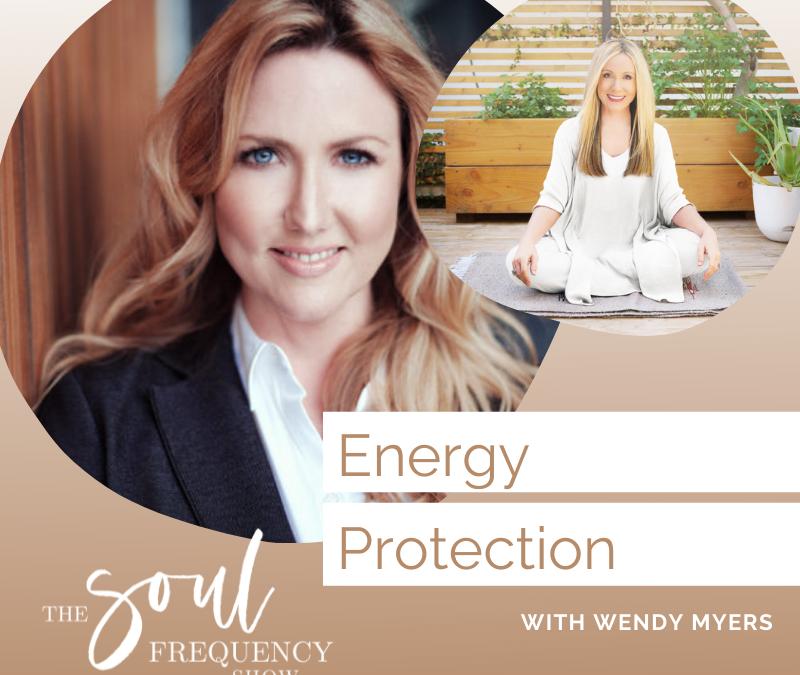 Energy Protection | Wendy Myers