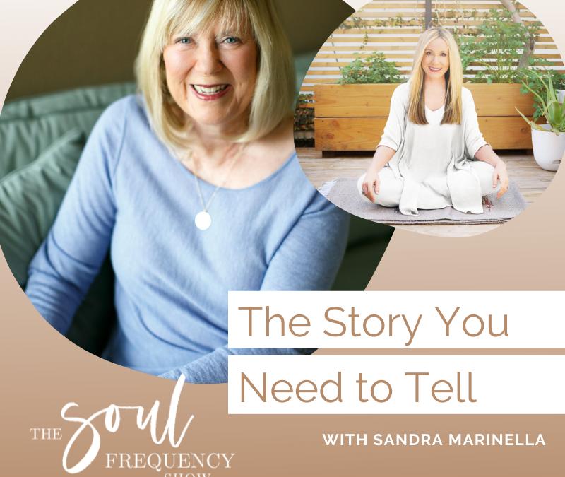 The Story You Need To Tell | Sandra Marinella