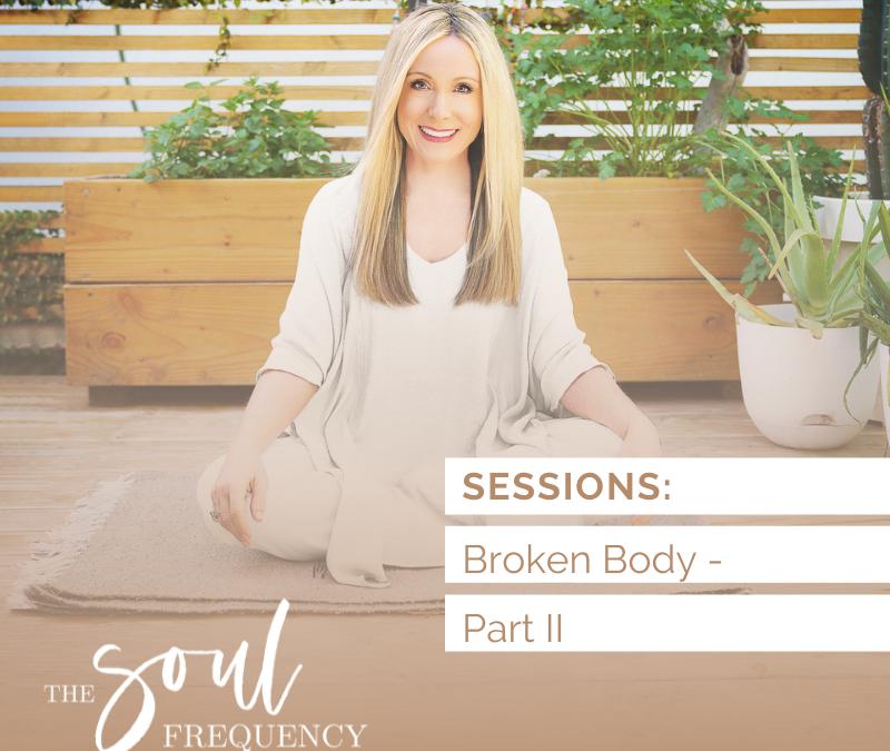 Sessions: Broken Body – Part II