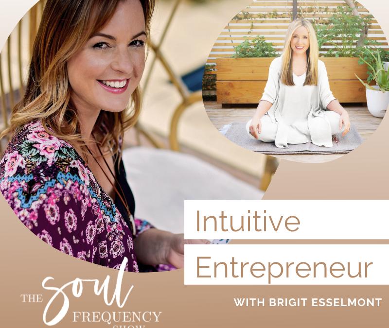 Intuitive Entrepreneur | Brigit Esselmont
