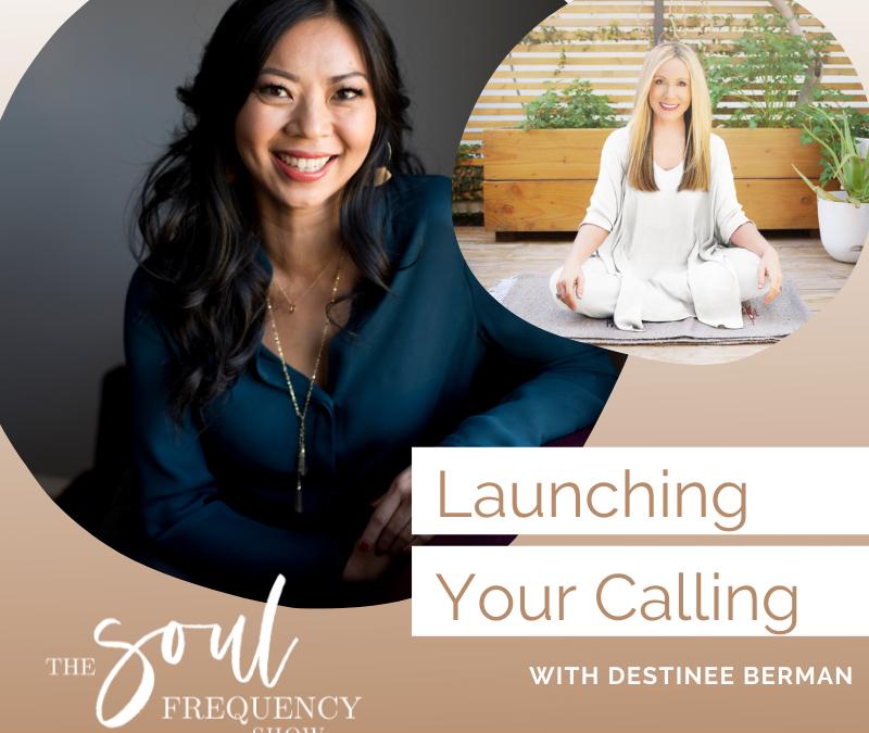 Launching your Calling | Destinee Berman