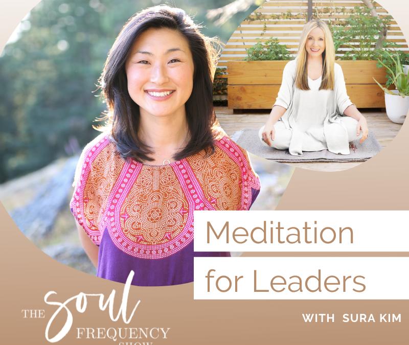 Meditation for Leaders | Sura Kim