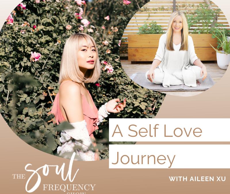 A Self Love Journey | Aileen Xu