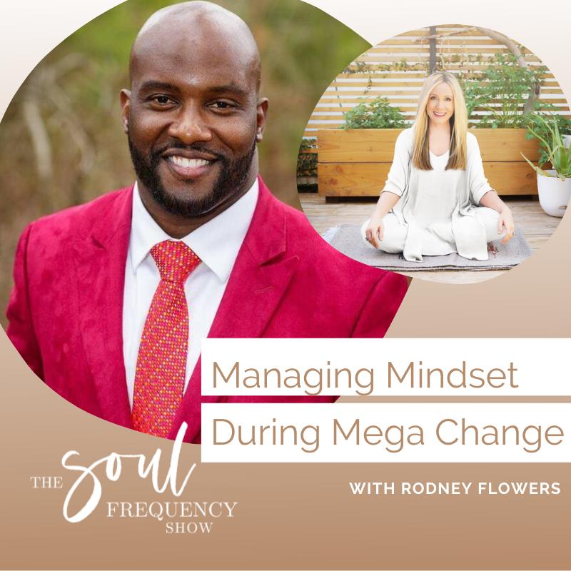 Managing Mindset During Mega Change