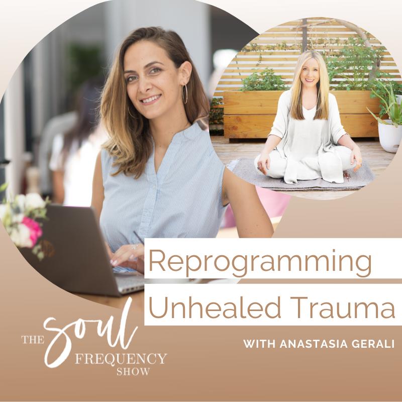 Reprogramming Unhealed Trauma