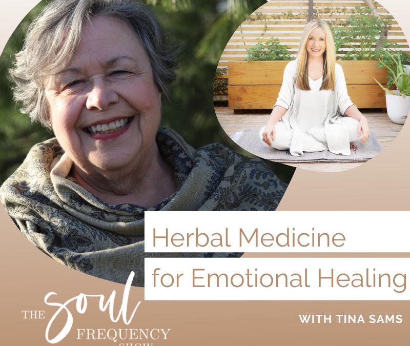 Herbal Medicine for Emotional Healing | Tina Sams