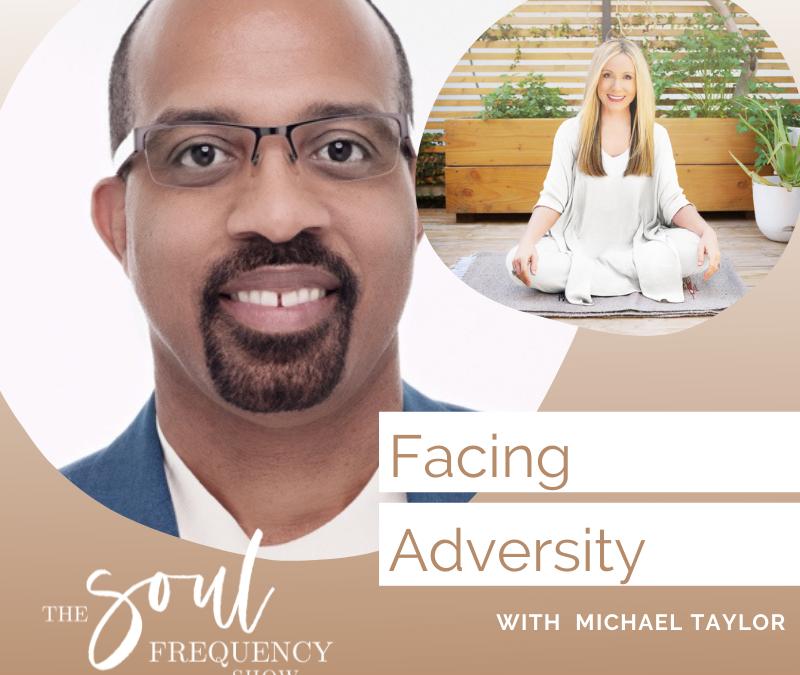 Facing Adversity | Michael Taylor