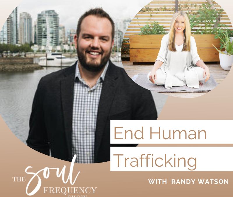 End Human Trafficking | Randy Watson