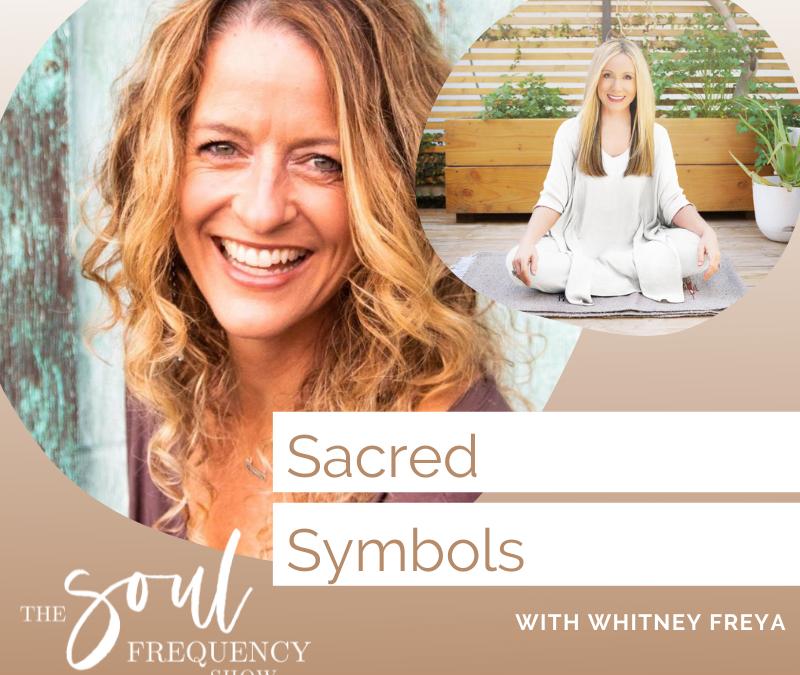Sacred Symbols | Whitney Freya