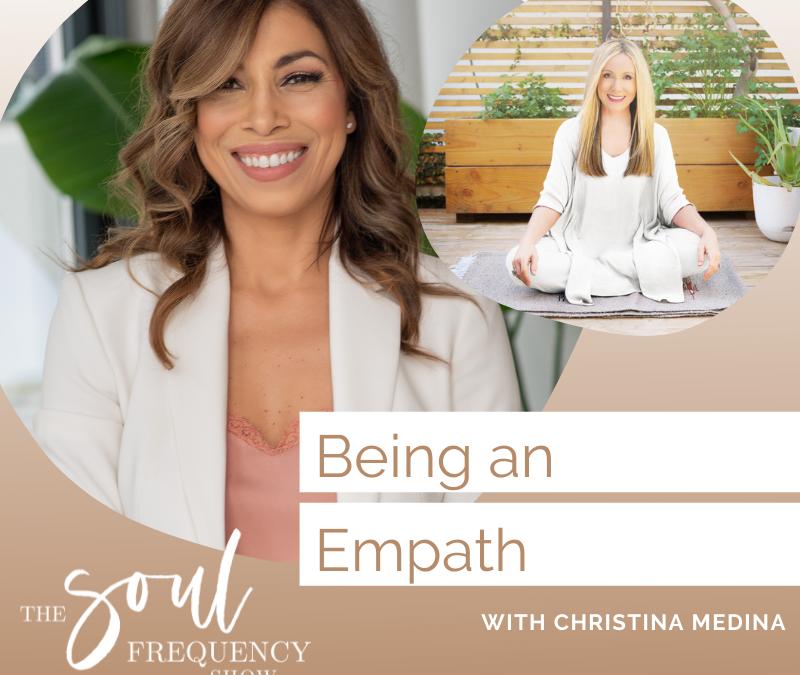 Being an Empath | Christina Medina