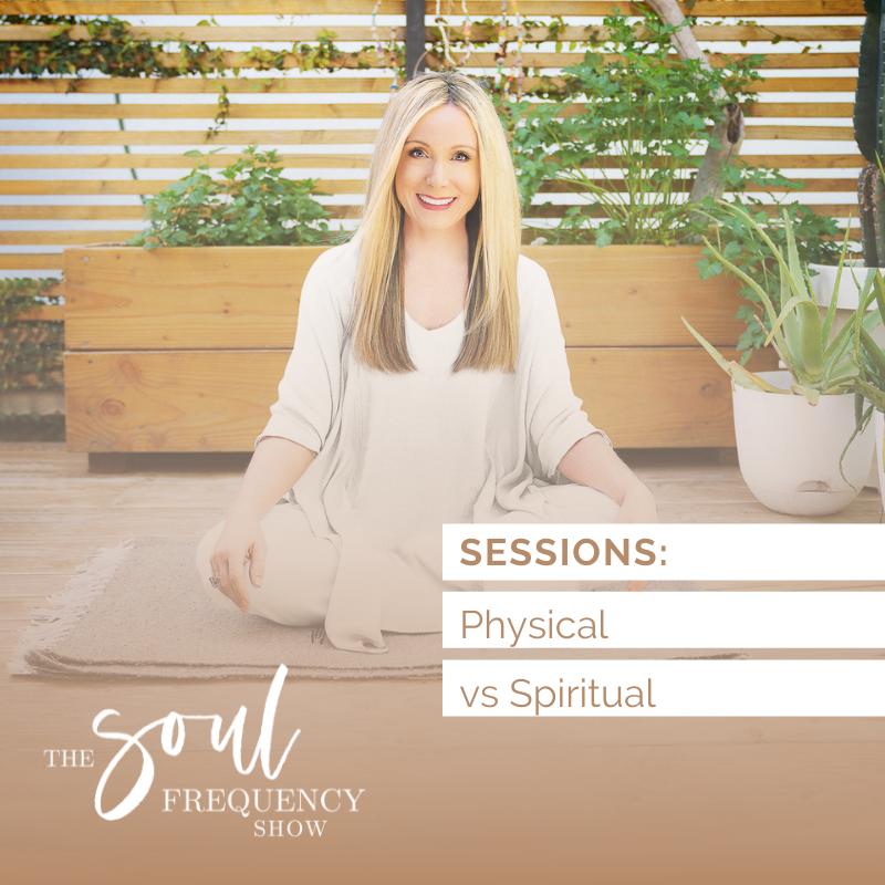 Sessions: Physical vs Spiritual