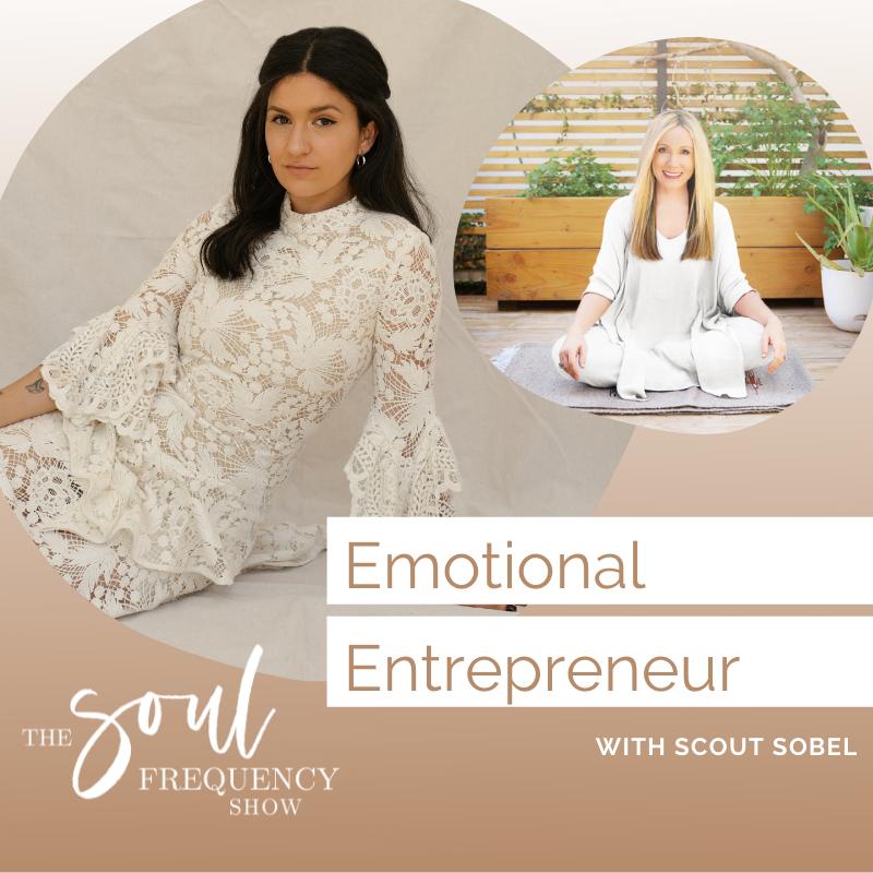 Emotional Entrepreneur | Scout Sobel